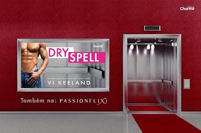 Dry-Spell, Vi-Keeland