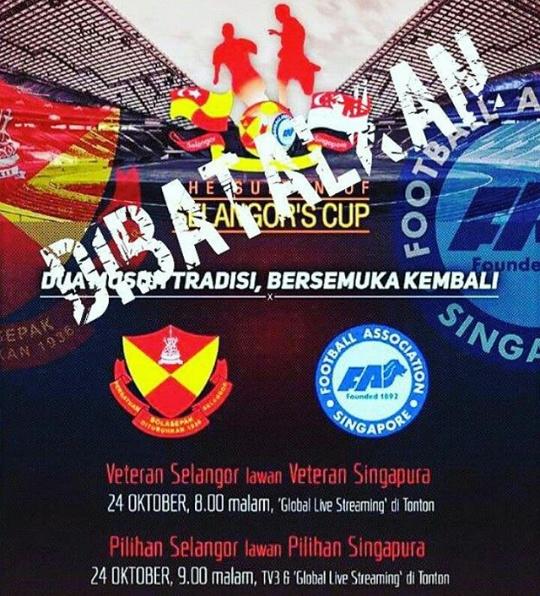 Perlawanan Piala Sultan Selangor Di BATALKAN!