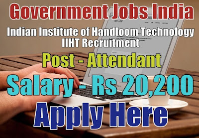 Indian Institute of Handloom Technology IIHT Recruitment 2017