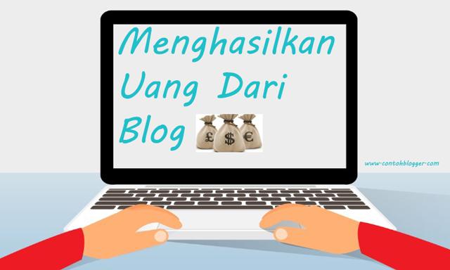 Cara Menghasilkan Uang Dari Blog Untuk Pemula