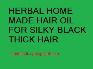 HOME MADE HERBAL HAIR OIL FOR SILKY THICK HAIR