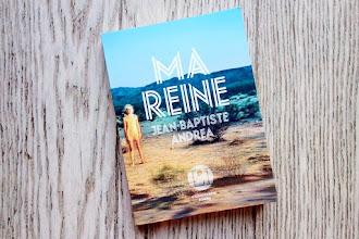 Lundi Librairie : Ma Reine - Jean-Baptiste Andrea - Sélection Cultura Talents à découvrir 2017