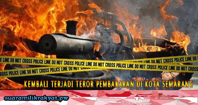 Kembali Terjadi Teror Pembakaran Di Kota Semarang