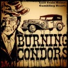 Burning Condors: Last Train Home b/w Gambling Heart height=