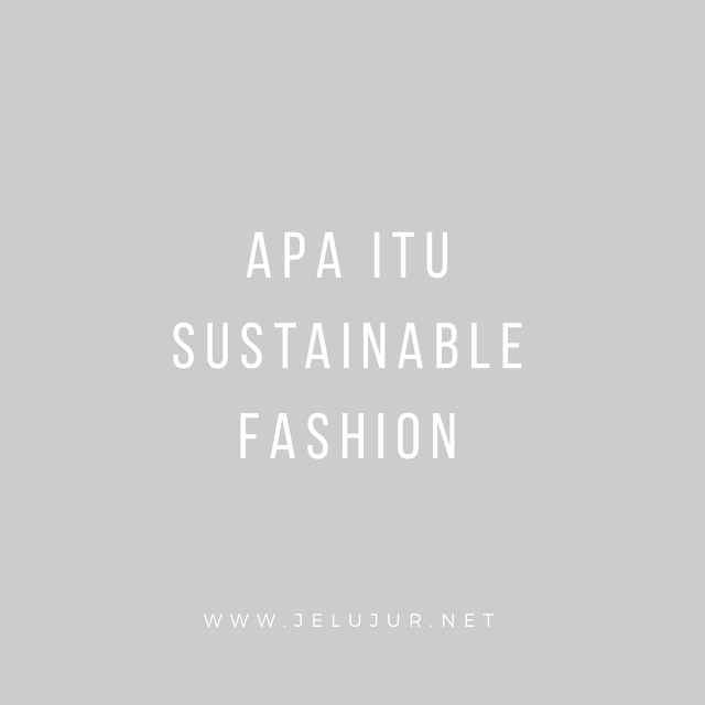 Tentang Sustainable Fashion
