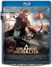 A Grande Muralha Torrent – BluRay Rip 720p e 1080p Dual Áudio 5.1 (2017)