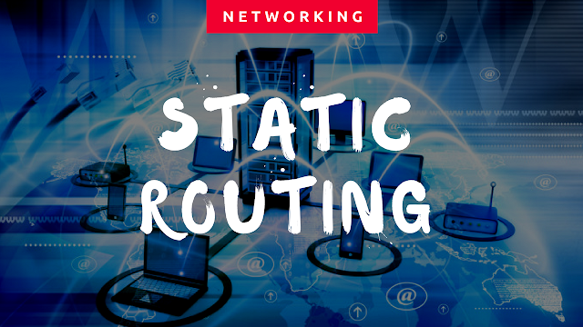 What Is Static Routing In Cisco Networking?