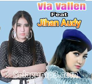 Lagu Terbaru Dangdut Koplo Via Vallen Feat Jihan Audy Full Album Musik Mp3 Paling Enak