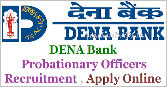 Dena Bank Recruitment, Probationary Officers Recruitment, POs Recruitment