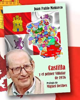 Castilla y el primer Villalar de 1976 de Juan Pablo Mañueco con prólogo de Miguel Delibes