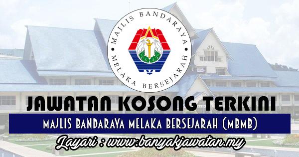 Jawatan Kosong 2017 di Majlis Bandaraya Melaka Bersejarah (MBMB) www.banyakjawatan.my