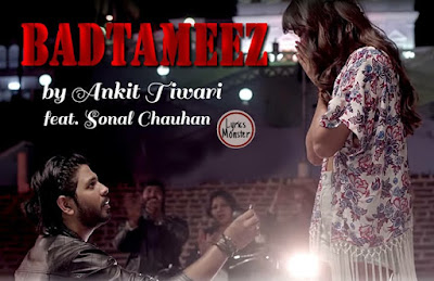 BADTAMEEZ SONG LYRICS VIDEO  Ankit Tiwari | Sonal Chauhan