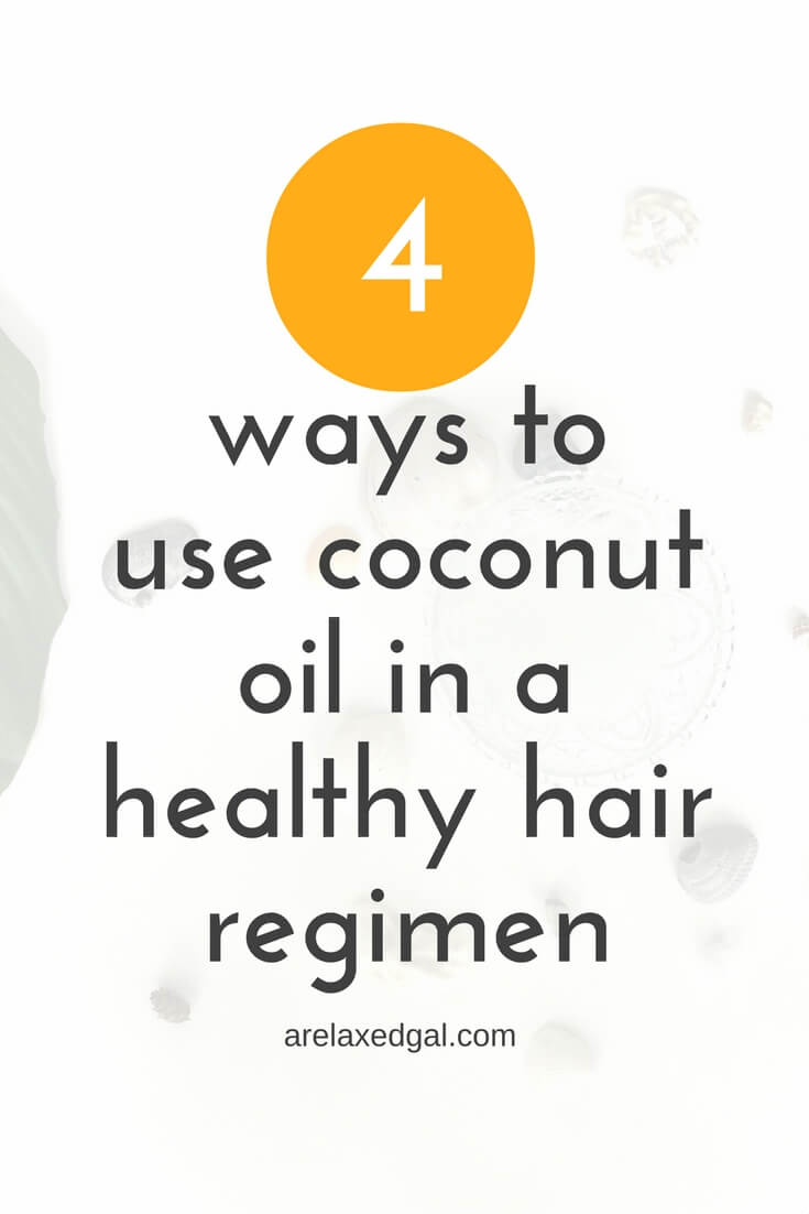 Hair Tip  Ways To Use Coconut Oil On Relaxed Hair  A Relaxed Gal - How to use coconut oil on hair