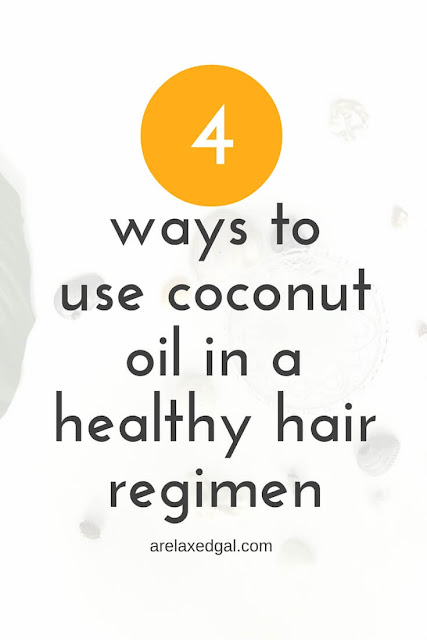 Hair tip: 4 ways to use coconut oil in a healthy hair regimen | arelaxedgal.com