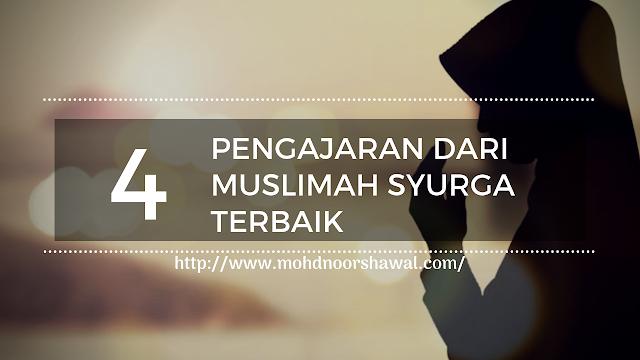 4 Pengajaran Dari Muslimah Syurga Terbaik