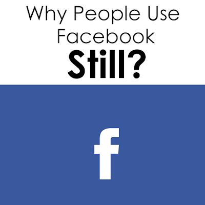 Why People Use Facebook Still