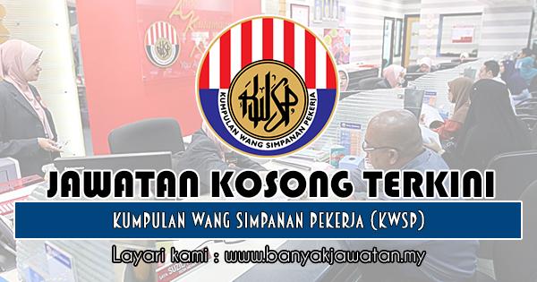 Jawatan Kosong 2018 di Kumpulan Wang Simpanan Pekerja (KWSP)