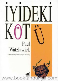 Paul Watzlawick - İyideki Kötü