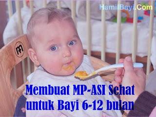 Membuat MP-ASI Sehat untuk Bayi 6-12 bulan
