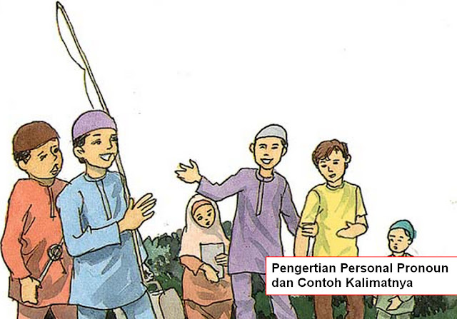 Pengertian Personal Pronoun dan Contoh Kalimatnya