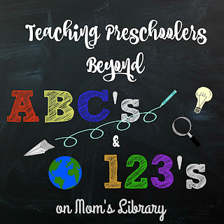 Teaching Preschoolers Beyond Letters and Numbers on Mom's Library