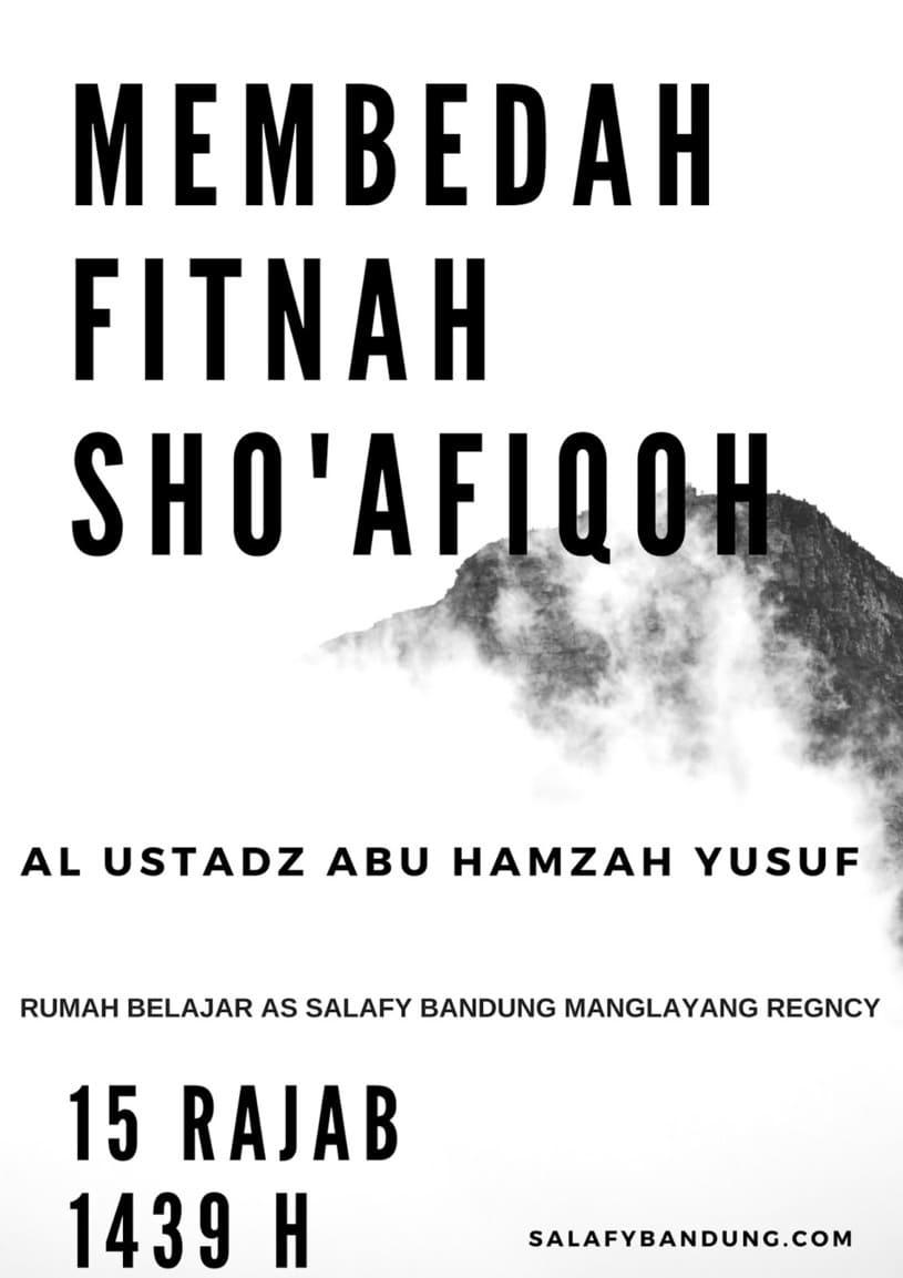 Membedah Fitnah Sho'afiqoh - Ustadz Abu Hamzah Yusuf