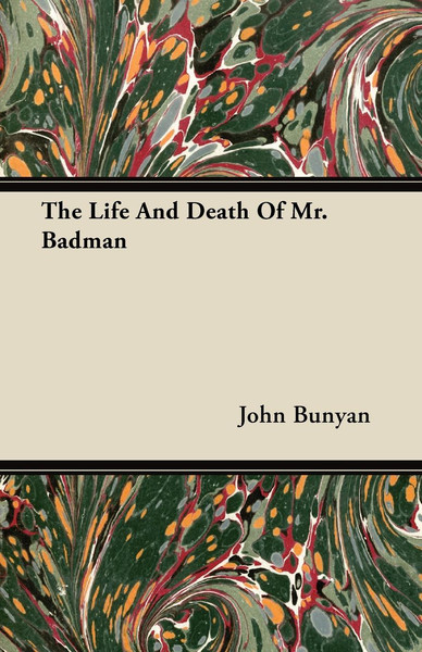 John Bunyan-The Life And Death Of Mr. Badman-