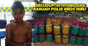 Thumbnail image for Polis Tangkap Lelaki Cuba Rasuah Polis RM25 Ribu Seludup 307 Tong Gas