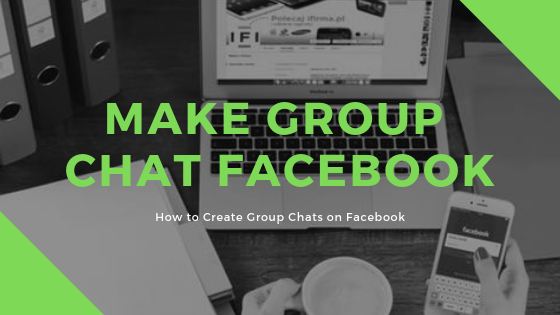 How To Make A Facebook Group Chat<br/>