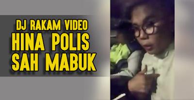 dj rakam video hina sah mabuk syabas abang polis trafik penyabar