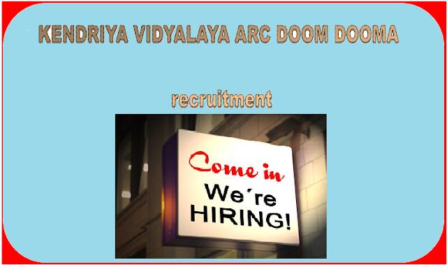 KENDRIYA VIDYALAYA ARC DOOM DOOMA recruitment