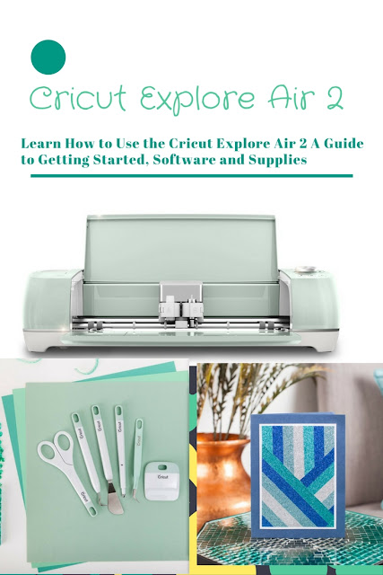 Learn about the Cricut Explore Air 2