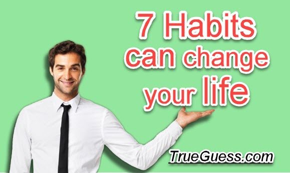 7-habits-can-change-your-life