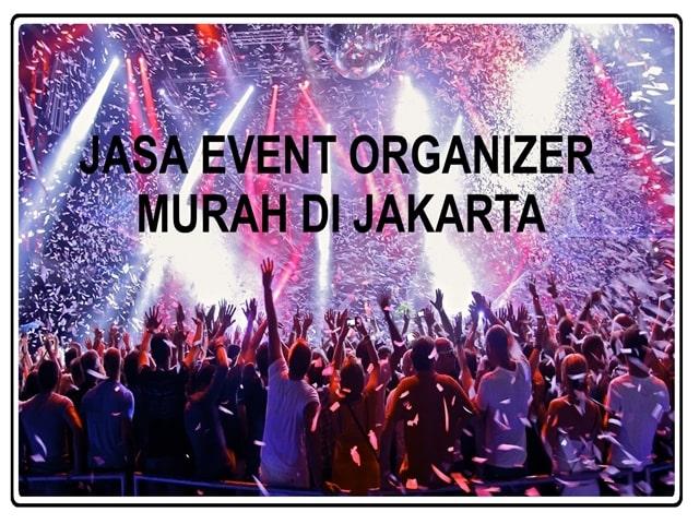 JASA EVENT ORGANIZER MURAH DI JAKARTA