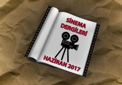 Sinema Dergileri Haziran 2017
