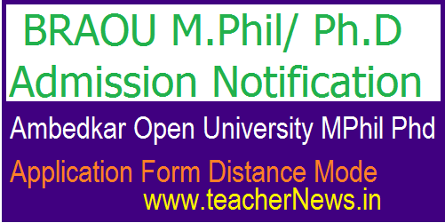 BRAOU M.Phil/ Ph.D Admission Notification 2018-19 – MPhil Phd Apply Distance Mode