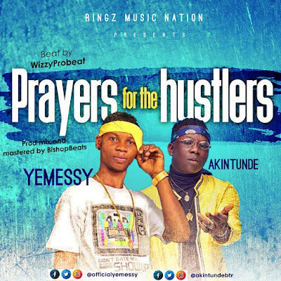 [Music] Yemessy Ft Akintunde - Prayers For The Hustlers
