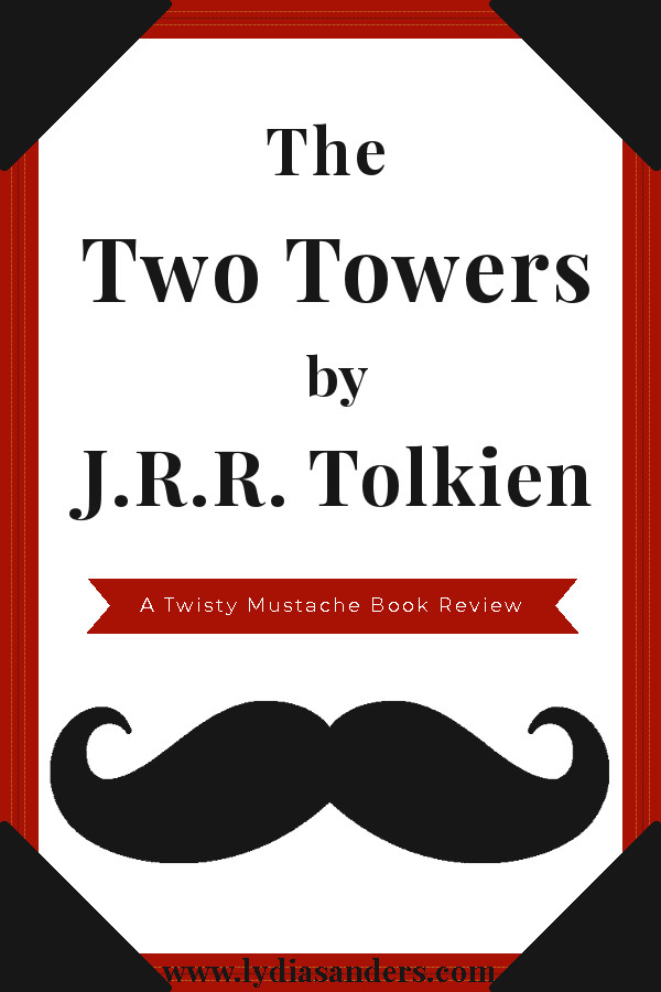 The Two Towers by J.R.R. Tolkien | LydiaSanders #TwistyMustacheReviews