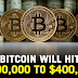 BITCOIN TO HIT $300,000 TO $400,000 SOON