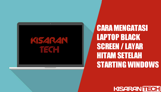 Cara Mengatasi Laptop Black Screen