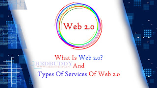 What Is Web 2.0? And Types Of Services Of Web 2.0