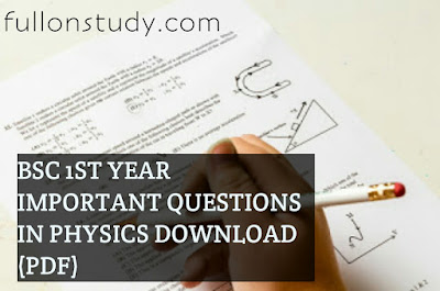 B.Sc 1st year Important questions in Physics Free Download (Pdf)