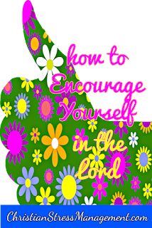 How to encourage yourself in the Lord