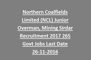 Northern Coalfields Limited (NCL) Junior Overman, Mining Sirdar Recruitment 2017 265 Govt Jobs Last Date 26-11-2016