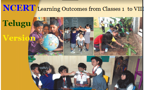 NCERT Learning Outcomes from Classes 1 to VIII Telugu Version Translated version based on NCERT Learning Outcomes Document | CCE Learning Outcomes Class wise and Subject wise by NCERT | National Council for Education Research and Training has framed Learning Outcomes for Hindi English, Mathematics Environmental Science Social Studies at Elementary level cce-elementary-level-learning-outcomes-class-subject-wise-ncert-delhi /2017/07/cce-elementary-level-learning-outcomes-class-subject-wise-ncert-delhi.html