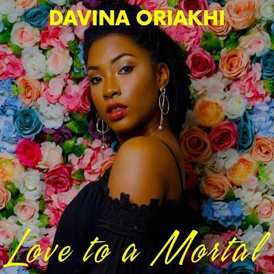 Singer, Songwriter & Poet Davina Oriakhi Unveils Debut Album 'Love To A Mortal'