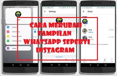 Merubah Tampilan WhatsApp Menjadi Seperti Instagram