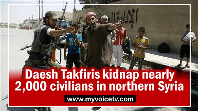 Daesh Takfiris kidnap nearly 2,000 civilians in northern Syria