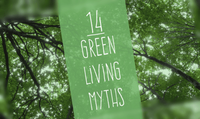 14 Green Living Myths