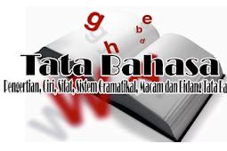 Pengertian Tata Bahasa, Ciri, Sifat, Sistem Gramatikal, Macam dan Bidang Tata Bahasa Terlengkap